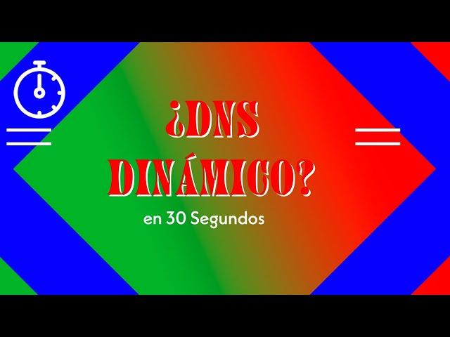 #️⃣1 ¿Que son las DNS Dinámicas? \\ En 30 Segundos