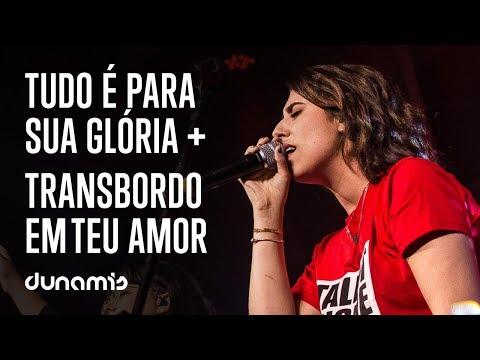 Tudo é Pra Tua Glória + Transbordo em Teu Amor  feat. DUNAMIS SOUNDS [Ao Vivo | Dunamis Farm]