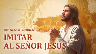 Canción cristiana | Imitar al Señor Jesús