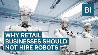 Why Retail Businesses Should Hire Humans, Not Robots