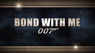 BOND WITH ME 007 - A LUXE VAL