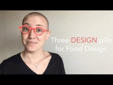 Online School of Food Design©: Course PREVIEW - Three DESIGN pills for FOOD DESIGN