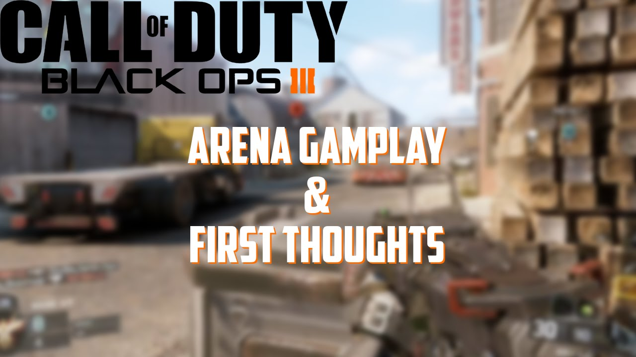 Call of Duty: Black Ops III | Arena Gameplay & MY First Thoughts!