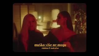 Emina x Natasa Bekvalac - Musko Vise Ne Mogu (Official Video Teaser) dinle ve mp3 indir