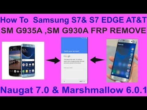 HOW TO  Samsung S7& S7 EDGE(AT&T) [SM-G935A ,SM-G930A] FRP REMOVE Naugat 7.0 & Marshmallow 6.0.1