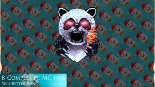 B-Complex feat. MC Fava - You Better Run