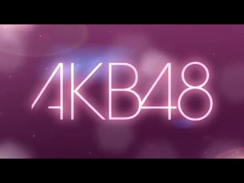 My top 20 songs of AKB48  All time