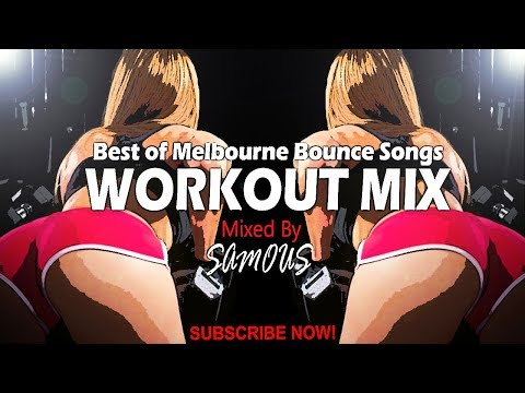 💪 Workout Music Mix 2018 Gym Motivation Music | Melbourne Bounce Mix [SUBSCRIBE]