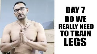 Day7  Do we really need to train legs