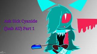 Ask Sick Cyanide (Jsab AU) Part 1//Flipaclip//
