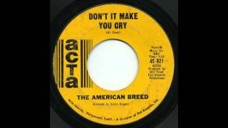 The American Breed - Dont It Make You Cry YouTube Videos