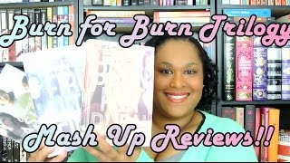 *REVIEW:Burn for Burn Mash Up, Ashes to Ashes* Non-Spoiler