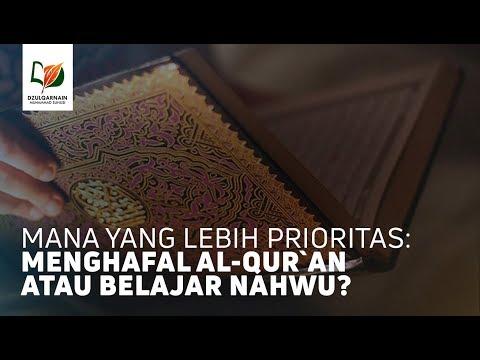 Menghafal Al-Qur`an Atau Belajar Nahwu?