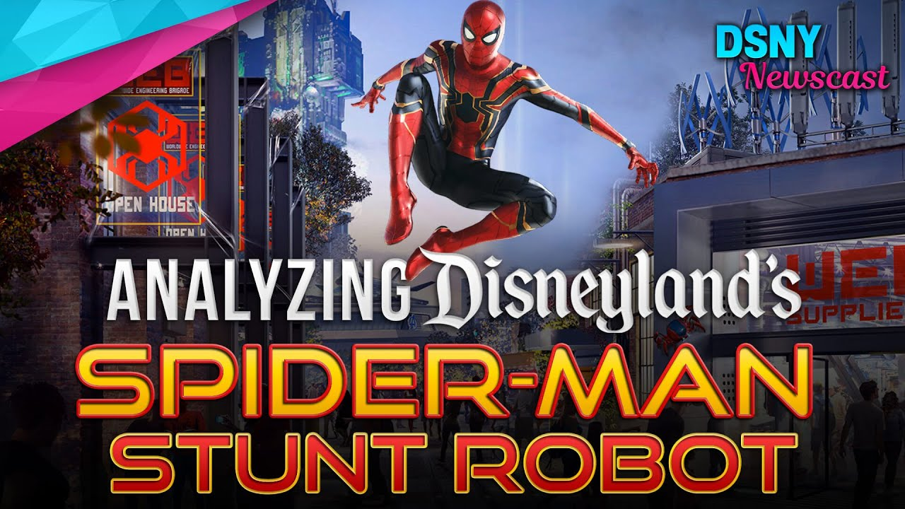 Analyzing Disneyland's SPIDER-MAN Stunt Robot Technology - Disney News - 2/11/20