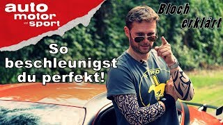 So beschleunigst du perfekt! - Bloch erklärt #17 | auto motor und sport