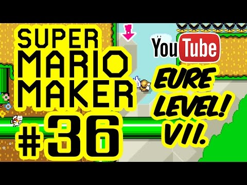 SUPER MARIO MAKER # 36 ★ Eure Level! VII. [HD | 60fps] Let's Play Super Mario Maker