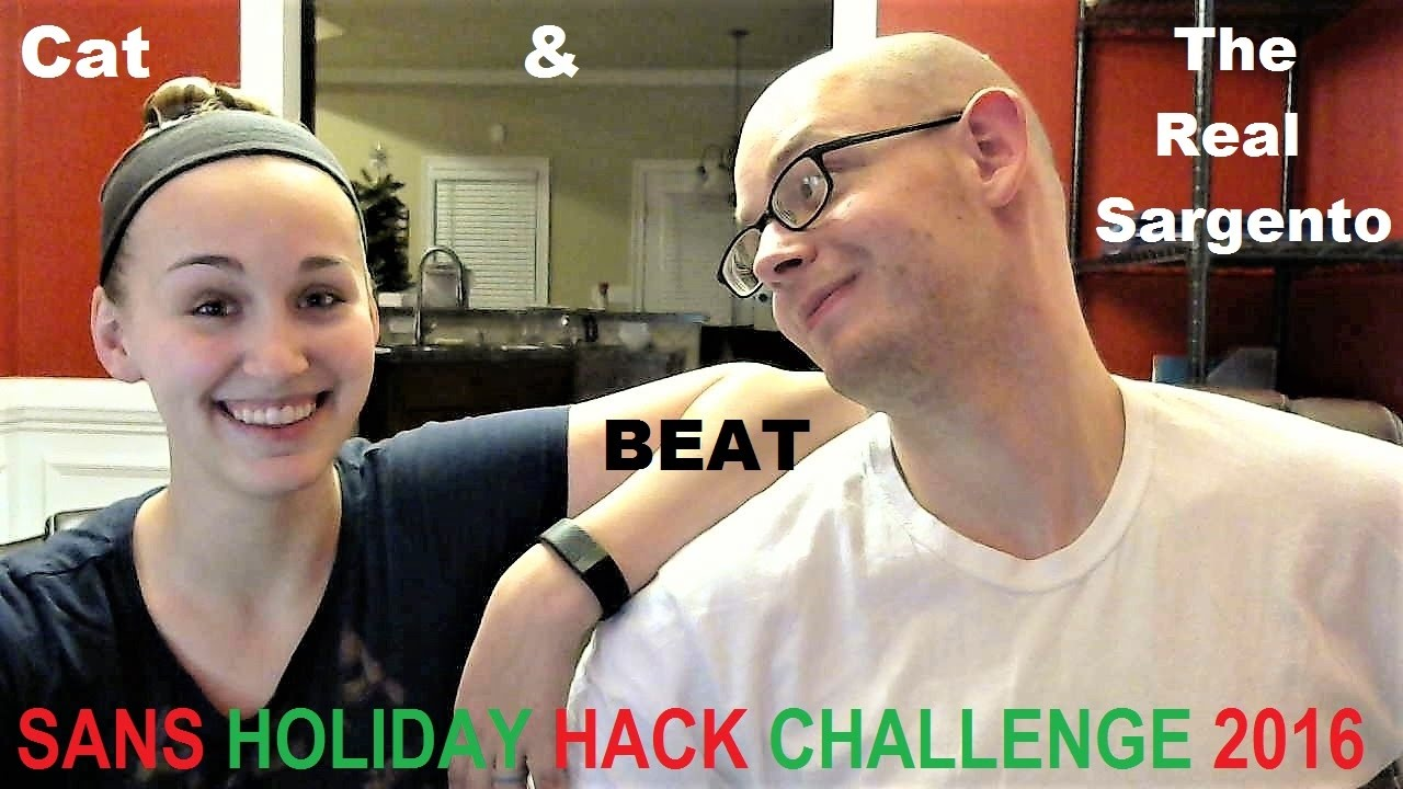 Cat and TheRealSargento Beat SANS Holiday Hack Challenge 2016