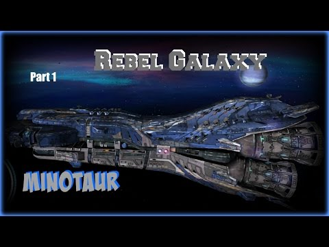 Rebel Galaxy: Minotaur/Class Destroyer - Ship Guide - PT1 (PC PS4 Xbox One & Mac)