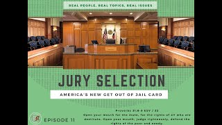 ILJ TV, Episode 11, Jury Selection, America's New Get out of Jail Card