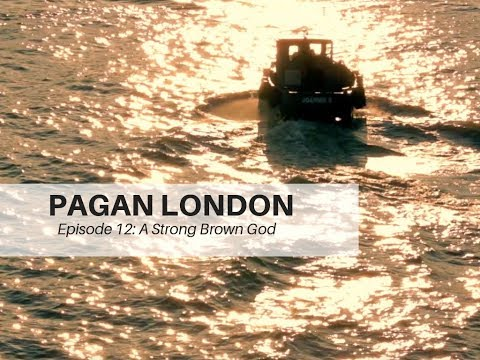 Pagan London Episode 12:  A Strong Brown God