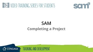 SAM Student: Completing a Project (365/2016/2019)