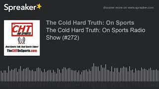 The Cold Hard Truth: On Sports Radio Show (#272)