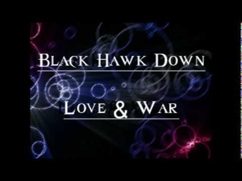 Black Hawk Down - Love & War