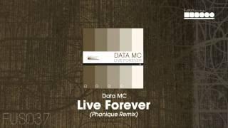 Data MC - Live Forever (Phonique Remix)