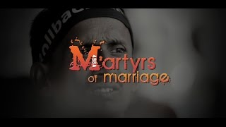 Martyrs of Marriage - Official Trailer
