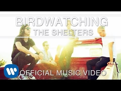 The Shelters - Birdwatching [Official Music Video]