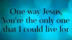 One Way - Hillsong Lyrics