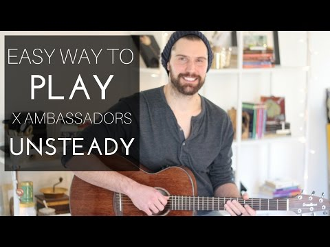 How to Play X Ambassadors - Unsteady (Easy Guitar)
