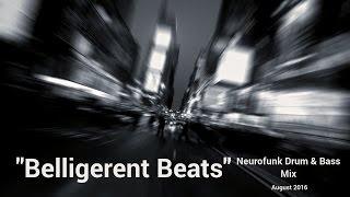 """► Neurofunk Drum & Bass Mix - """"Belligerent Beats"""" - August 2016"""