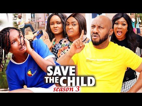 SAVE THE CHILD SEASON 3(Trending New Movie)Yul Edochie 2021 Latest Nigerian Blockbuster Movie 720