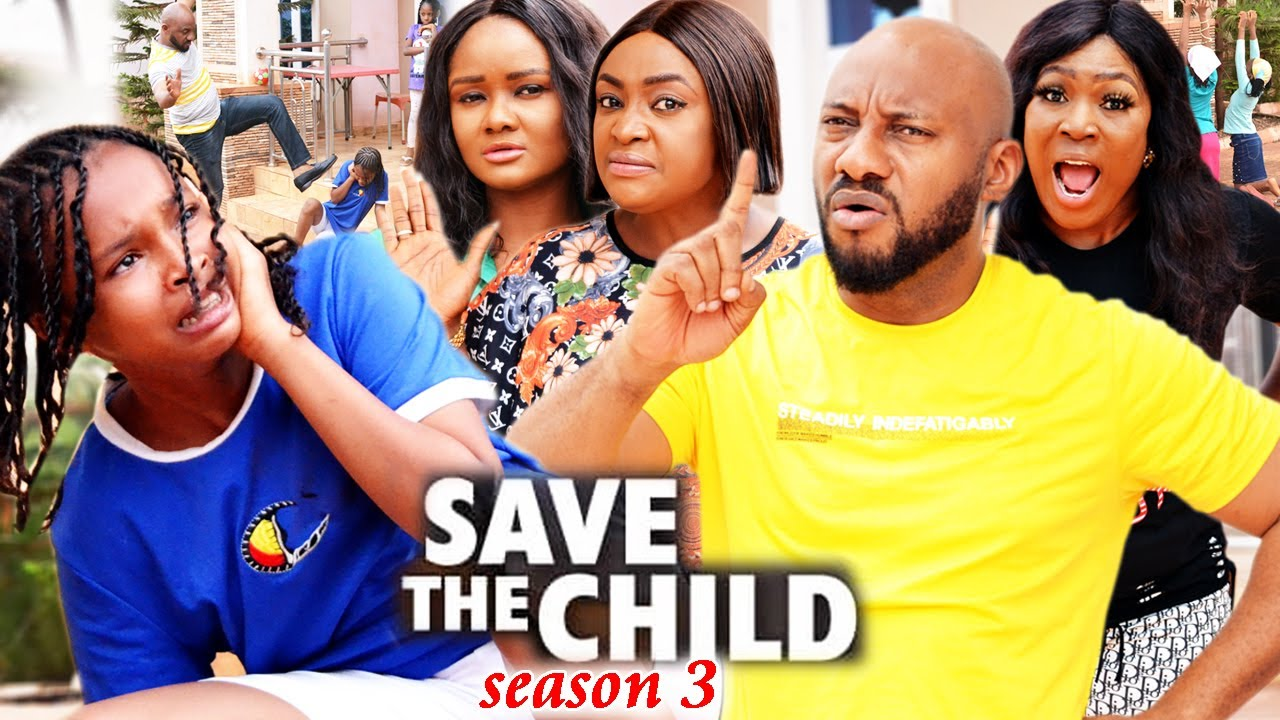 Download SAVE THE CHILD SEASON 3(Trending New Movie)Yul Edochie 2021 Latest Nigerian Blockbuster Movie 720