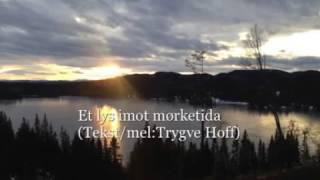 Et lys i mørketida (tekst/mel: Trygve Hoff)