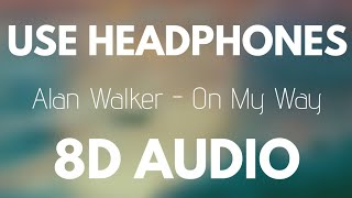 Download Alan Walker - On My Way Ft. Sabrina Carpenter & Farruko (8D AUDIO)