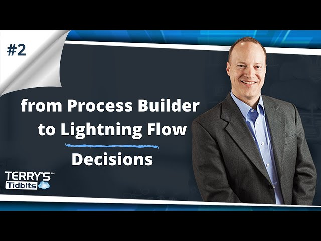 #2 Process Builder to Lightning Flow - Decisions