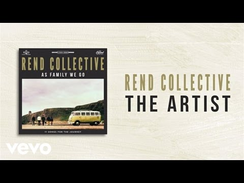 Rend Collective - The Artist (Lyrics And Chords)