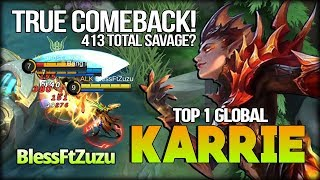 413 Total Savage?! Perfect Comeback Match! BlessFtZuzu Top 1 Global Karrie - Mobile Legends