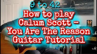 Download Lagu How to play Calum Scott - You Are The Reason Guitar Lesson Mp3