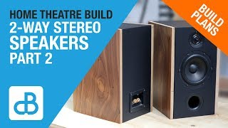 Home Theatre Build - 2-WAY STEREO SPEAKERS - PART 2 of 3 - by SoundBlab