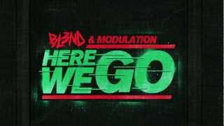 HERE WE GO - DJ BL3ND & MODULATION