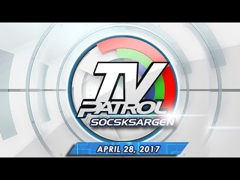 TV Patrol Socsksargen - Apr 28, 2017
