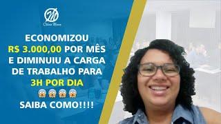 ECONOMIZOU R$ 3.000,00 POR MÊS E DIMINUIU A CARGA DE TRABALHO PARA 3H POR DIA 😱😱😱 SAIBA COMO!!!!