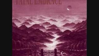 Fatal Embrace - As Heaven Stood Seasonless and Dead
