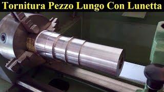 Come Lavorare Un Pezzo Lungo Sul Tornio | Machining A Long Piece On A Lathe
