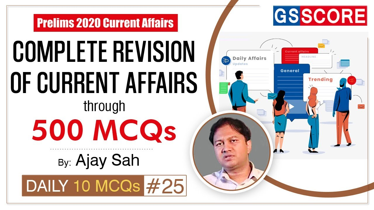 Prelims 2020 Current Affairs: Complete Revision through MCQs, Daily 10 MCQs #25
