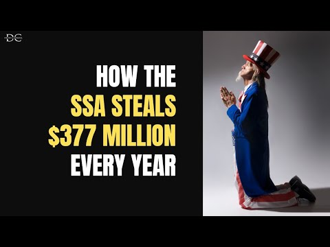 How The SSA Steals $337 Million In Benefit Payments (Every Year!)