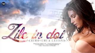 CRIMU feat. EMI &amp CASIANA - ZILE IN DOI